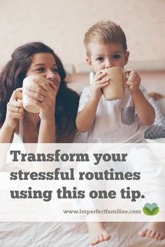 Hectic mornings? Bedtime chaos? Create routines that work - and ease your stress - using this one tip!
