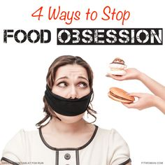 How to identify if you are obsessed with food, and four steps for overcoming feelings of food obsession now.