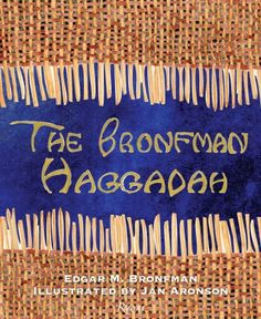 The Bronfman Haggadah--fabulous new Haggadah for Passover