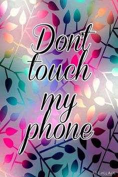 Dont Touch My Phone Wallpaper 3d Wallpaper In 2019 Pinterest