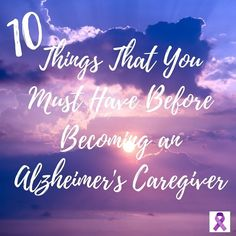 10 Things That You Must Have Before Becoming an Alzheimer's Caregiver http://www.thediaryofanalzheimerscaregiver.com/2016/07/10-things-must-alzheimers-conversation/