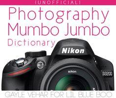 Photography-Jargon-Dictionary Photography Mumbo Jumbo [Defined]