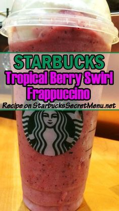 tropical berry swirl Frappuccino •Vanilla Bean Frappuccino made with coconut milk •Add blueberries •Add blackberries •Optional: Add java chips