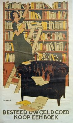 Rough translation: Spend your money wisely, buy books.  Lovely Dutch poster from 1950 by Piet van der Hem.