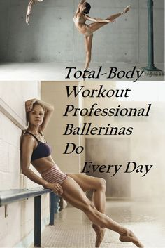 Total-Body Workout Professional Ballerinas Do Every Day   Cheap Advices