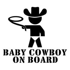 Baby Cowboy On Board Die Cut Vinyl Decal for Windows, Vehicle Windows, Vehicle Body Surfaces or just about any surface that is smooth and clean Family Car Decals, Image Svg, Monogram Decal, Vinyl Wall Decals, Boat Decals, Window Decals, Silhouette Cameo Projects, Vinyl Designs, Bumper Stickers