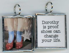 Ruby Slippers of Dorothy of Oz is Proof SHOES can change a girls life <3