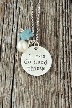 You can do hard things! We can do hard things! This necklace was inspired by Lindsey's mom who made this their family motto one year. She liked it so much that it is now her family motto EVERY year! -