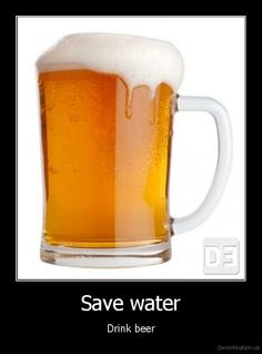Save water, drink craft beer