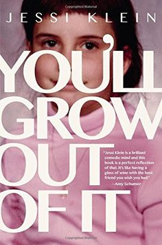 You'll Grow Out of It by Jessi Klein http://www.amazon.com/dp/1455531189/ref=cm_sw_r_pi_dp_O7ztxb12NVREP
