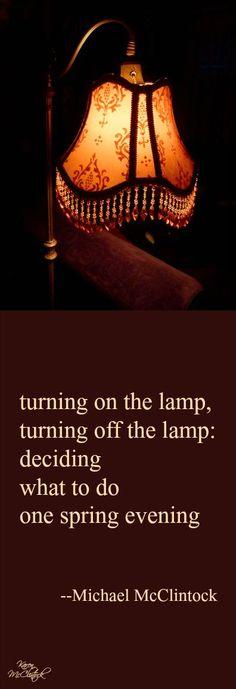 Tanka poem: turning on the lamp -- by Michael McClintock.