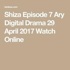Shiza Episode 7 Ary Digital Drama 29 April 2017 Watch Online