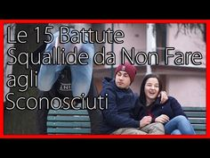 Le 15 Battute Squallide da Non Fare agli Sconosciuti - feat Sofia Viscardi & Ehi Leus - theShow - YouTube