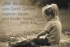 """""""#Alle, die sich von #Gottes #Geist #regieren lassen, sind #Kinder #Gottes."""" #Römer 8:14 #glaubensimpulse"""