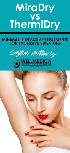 It's Summertime, and with that comes sweating which is our bodies natural way of cooling us during hot temps. However, sweating can sometimes be embarrassing. On the market today there are two minimally invasive treatments for excessive sweating that are extremely popular: #MiraDry and #ThermiDry. Read our article where we examine the two, and help you decide which is the clear winner! --> http://wellmedica.com/miradry-vs-thermidry/  #excessivesweating #sweating #summertime #hyperhidrosis