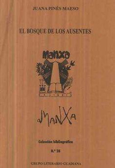 El bosque de los ausentes / Juana Pinés Maeso - [Ciudad Real] : Grupo Literario Guadiana, [2013?]