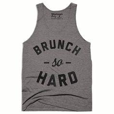 Brunch So Hard Tank Top - Brunch Tank Top - Funny Shirts - Funny Tank Tops - Unisex Tri Blend Tank Top
