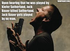 What jack bauer getting his ass kicked useful message