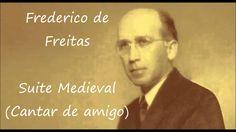 Frederico de Freitas - Cantar de Amigo 04 (Suite Medieval)