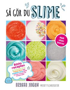 Ultimate Slime: DIY Tutorials for Crunchy Slime, Fluffy Slime, Fishbowl Slime, and More Than 100 Other Oddly Satisfying Recipes and Projects--Totally Borax Free! by Alyssa Jagan Make Slime For Kids, How To Make Slime, Free Slime, Diy Slime, Edible Slime, Homemade Slime, Tapas, Playing With Slime, Making Fluffy Slime
