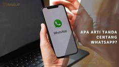 Apa Arti Tanda Centang Whatsapp?