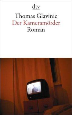 Glavinic, Thomas: Der Kameramörder, 2009 (830 Gla - Standort: Krimi)