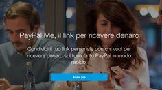 Hai maturato un credito in seguito ad una vendita online o all'erogazione di un servizio online? Hai bisogno di un aiuto da parenti ed amici lontani per un momento di difficoltà? Da oggi, 1° Settembre 2015, Paypal ha pensato anche a questo grazie a Paypal.me.