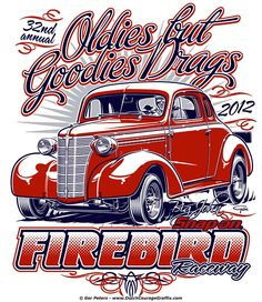 """Oldies but Goodies Drags 2012 T-shirt for Firebird Raceway, Boise, Idaho: created in honor and as a tribute to """"Big John"""" Wood #nostalgia #drag #racing #drags #Chevrolet #Chevy #hot #rod #tshirt #design #artwork"""
