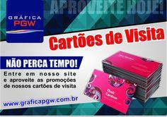 E hoje é de aproveita os cartões de visita em nosso site. Acesse www.graficapgw.com.br e consulte as variedades que disponibilizamos pra você e sua empresa.