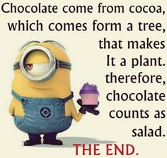 Chocolate comes from cocoa, which comes from a tree, so that makes it a plant. therefore, chocolate counts as salad.