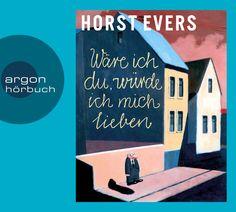 Hörbuch-Rezension Horst Evers - Wäre ich du, würde ich mich lieben