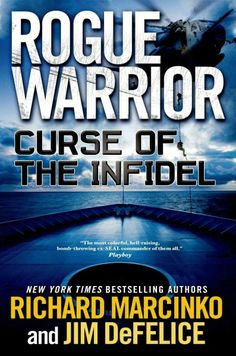 "Rogue Warrior : Curse of the Infidel by Richard Marcinko and Jim DeFelice -- SEAL Team 6 founder Richard Marcinko is someone to listen to as a voice of reason and reality in this age of terrorism. This new enemy does not fight or think like any enemy we have encountered before. Our military on the ground knows this all too well, but it's time for some straight talk to the American people! His latest book, ""Curse of the Infidel"" is a great start!"