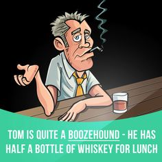 """""""Boozehound"""" means someone who drinks a lot of alcohol.  Example: Tom is quite a boozehound - he has half a bottle of whiskey for lunch.  #slang #saying #sayings #phrase #phrases #expression #expressions #english #englishlanguage #learnenglish #studyenglish #language #vocabulary #dictionary #grammar #efl #esl #tesl #tefl #toefl #ielts #toeic #englishlearning #boozehound #alcohol"""
