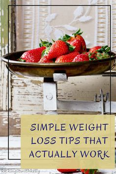 Struggling with your diet? Here are a few Simple Weight Loss Tips That Actually Work