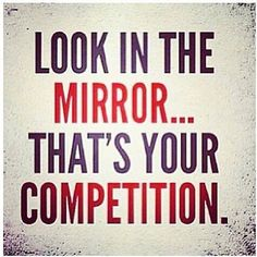 you're your own competition #quote #inspiration #Motivation