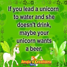 OBVIOUSLY! That's all my unicorn drinks!
