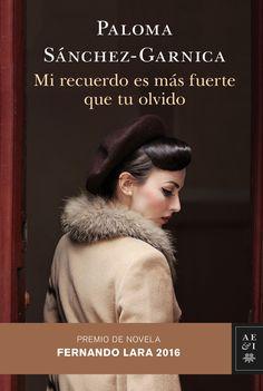 Mi recuerdo es más fuerte que tu olvido, de Paloma Sánchez-Garnica. Una mujer que guarda un secreto.Un padre que lleva una doble vida.Un misterioso asesinato.