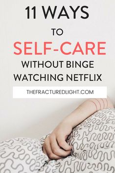 How to self-care without binge watching Netflix