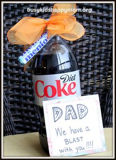 "Here's a simple idea for Father's Day!  A little science experiment with Diet Coke and Mentos!  ""DAD - We have a blast with you!"""