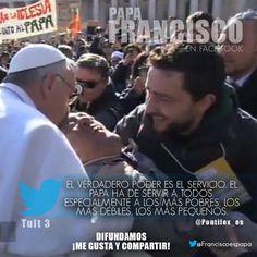 El verdadero poder es el servicio. El Papa ha de servir a todos, especialmente a los más pobres, los más débiles, los más pequeños.
