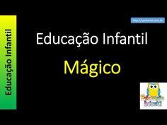 Educação Infantil - Nível 1 (crianças entre 4 a 6 anos) : Mágico
