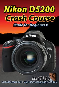Nikon D5200 Tutorial Training Video Manual Lessons - Michael Andrew Photography Blog