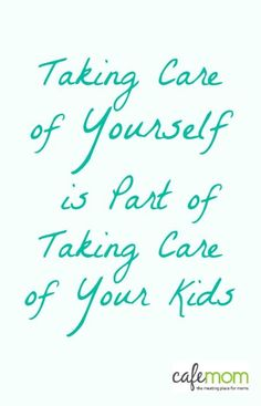 Daily Reminder for Moms: Taking care of yourself IS part of taking care of your kids.A Daily Reminder for Moms: Taking care of yourself IS part of taking care of your kids. Mom Quotes, Great Quotes, Quotes To Live By, Life Quotes, Inspirational Quotes, Motivational, Hard Quotes, Family Quotes, Brave Quotes