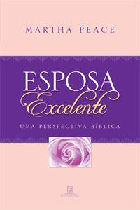 A Esposa Excelente é uma leitura para mulheres, em nossos dias. Em suas páginas, achamos um retrato detalhado de uma esposa cristã.