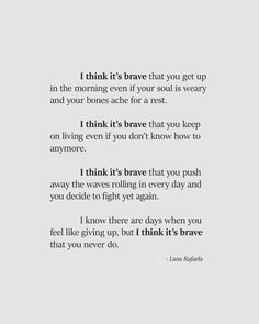 We all think about giving up at a point. Stay strong and brave, fellow We all think about giving up at a point. Stay strong and brave, fellow We all think about giving up at a point. Stay strong and brave, fellow More memes, funny videos and pics on Don't Give Up Quotes, Stay Strong Quotes, Brave Quotes, Alone Quotes, Quotes To Live By, Quotes About Staying Strong, Quotes About Being Brave, Quotes About Giving Up, Strong Quotes Hard Times