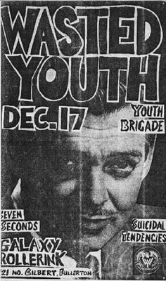 Wasted Youth, Youth Brigade, Seven Seconds and Suicidal Tendencies vintage punk flyer Music Flyer, Concert Flyer, Concert Posters, Dr. Martens, Arte Punk, Punk Art, Tour Posters, Band Posters, Punks Not Dead