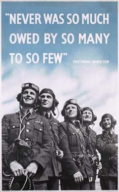 """August 20, 1940. Winston Churchill delivered the now famous quote """"Never in the field of human conflict was so much owed by so many to so few"""" as he referred to the Royal Air Force pilots fighting off the Germans during the Battle of Britain"""