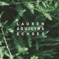 Lyrics for Echoes by Lauren Aquilina. Hands down caught in the middle, You knew I was waiting for a lie, But the days got dark for a little. And they can't se...