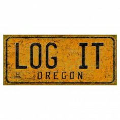 Ax Men Log It Metal Sign