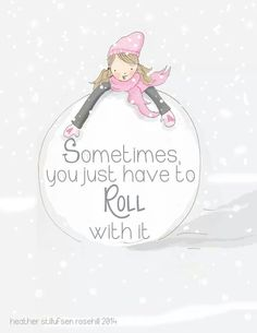 .Sometimes you just have to roll with it. #life #lfequotes #okgethealthy
